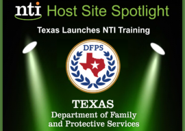 Texas Department of Family and Protective Services (DFPS) Implementing Comprehensive NTI Trainings Statewide!